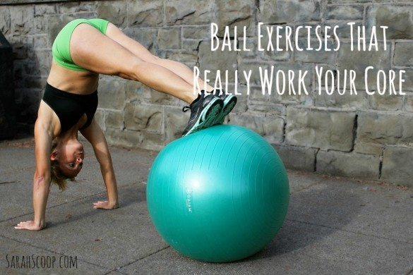 Ball Exercises That Really Work Your Core