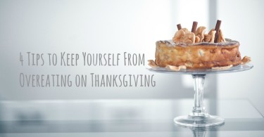 4 Tips to Keep Yourself From Overeating on Thanksgiving