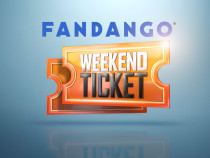 FandangoWeekendTicket