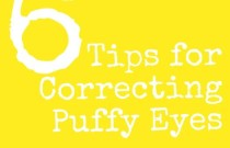6 Tips For Correcting Puffy Eyes
