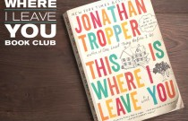 THIS IS WHERE I LEAVE YOU Book Club Recap #TIWILY #TIWILYbookclub