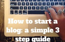 How To Start a Blog: A Simple 3 Step Guide