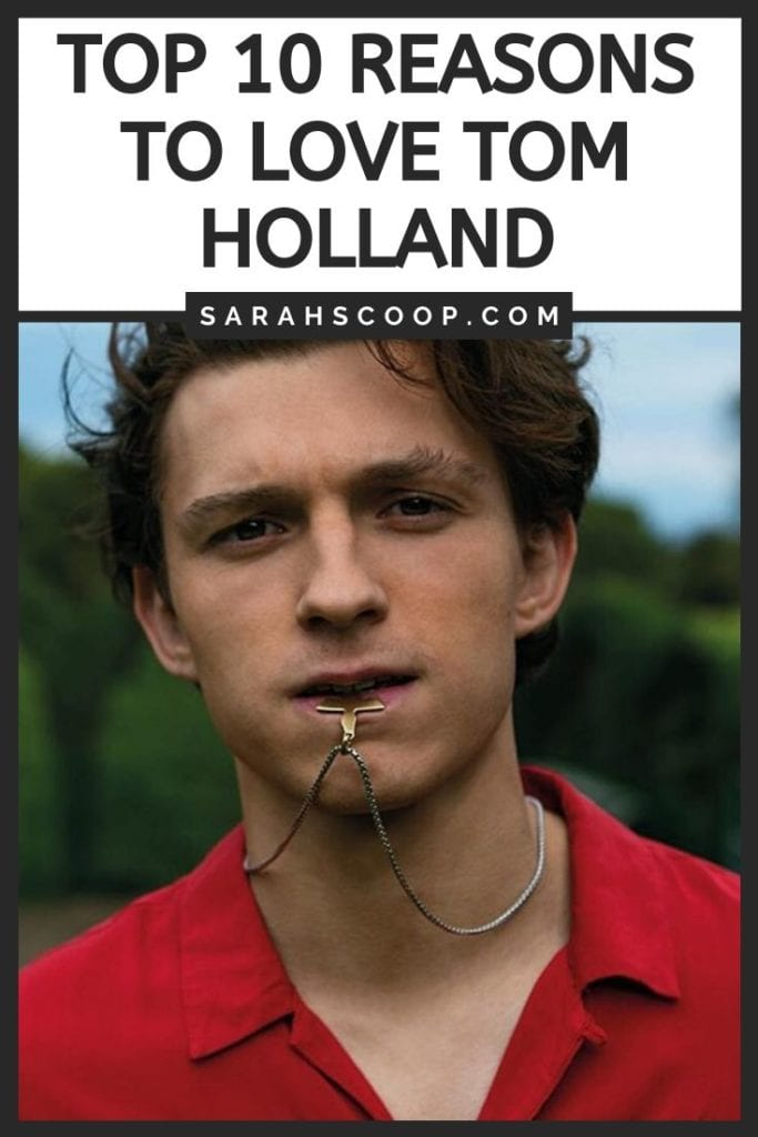 Pinterest image Top 10 Reasons to Love Tom Holland