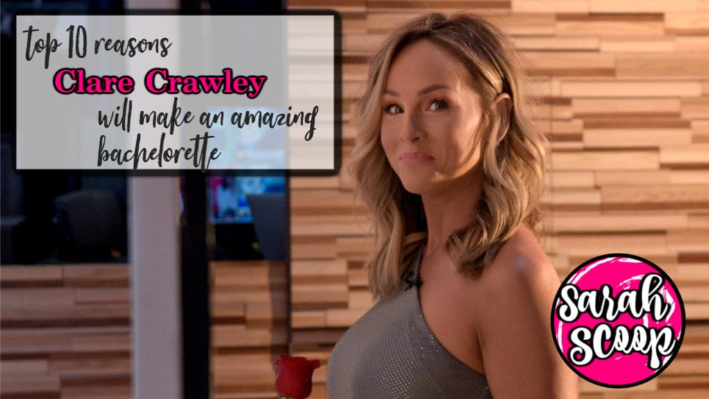 Top 10 Reasons Clare Crawley will make an amazing Bachelorette