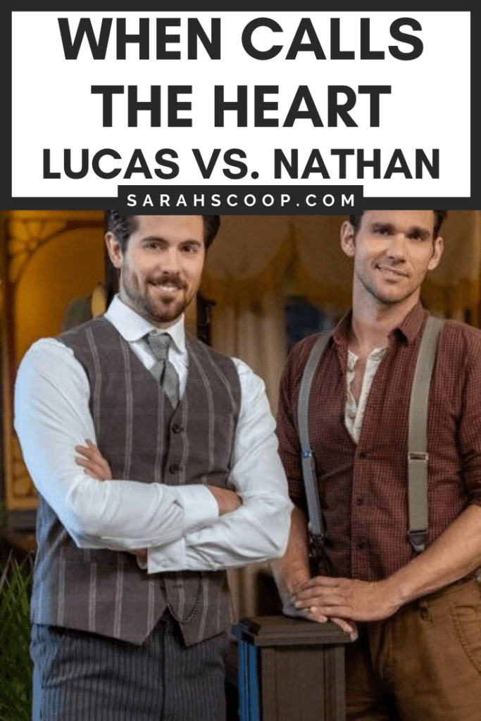 Pinterest image: When Calls The Heart Lucas vs Nathan