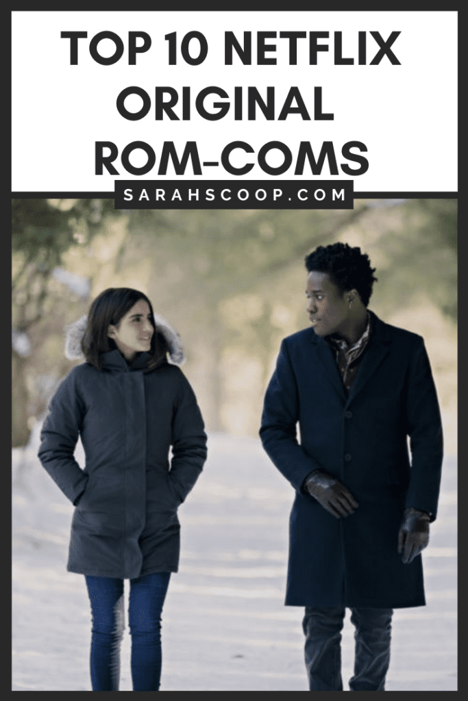 Pinterest image Top 10 Netflix Original Rom-Coms