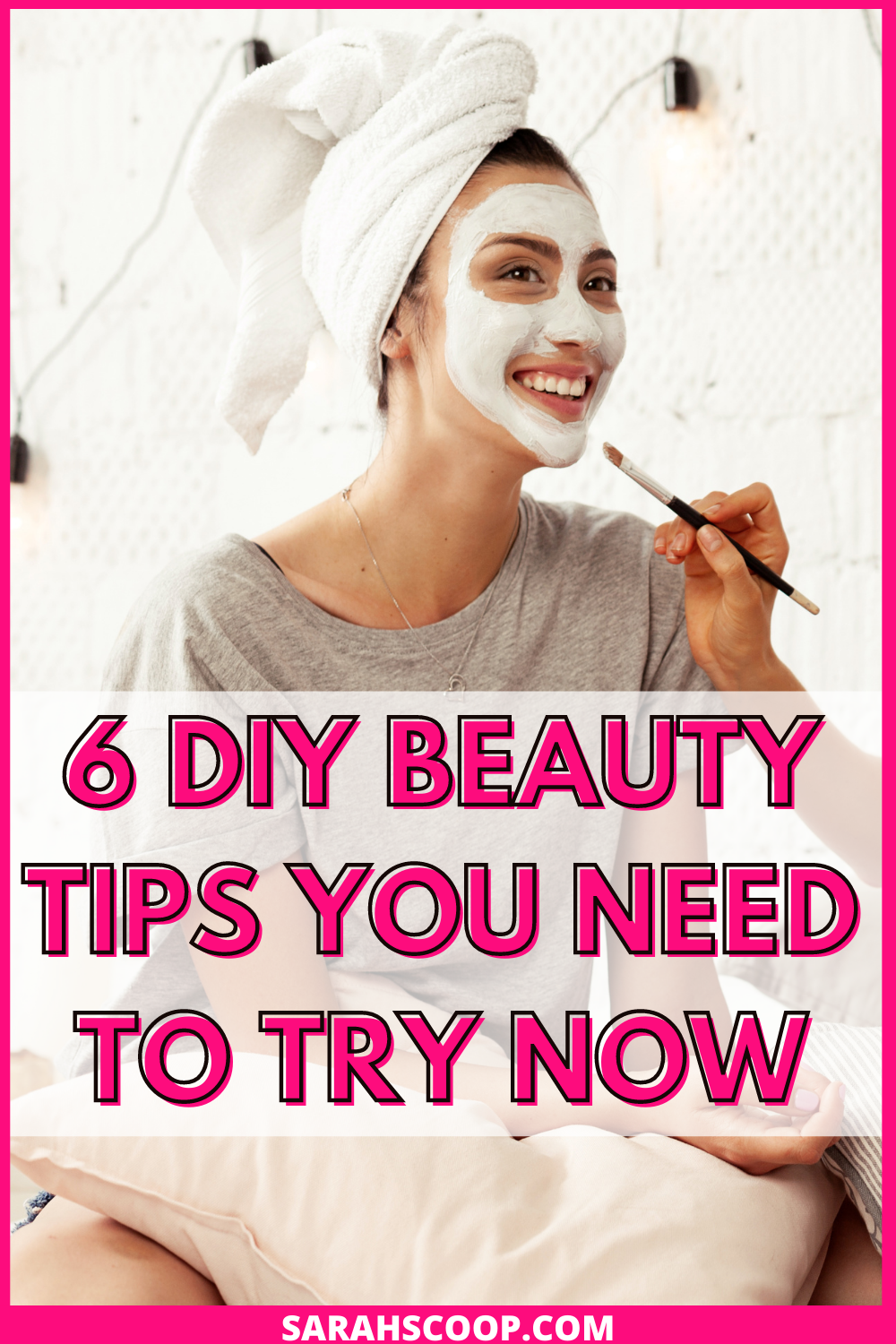 10 DIY Beauty Tips You Need To Try Now  Sarah Scoop
