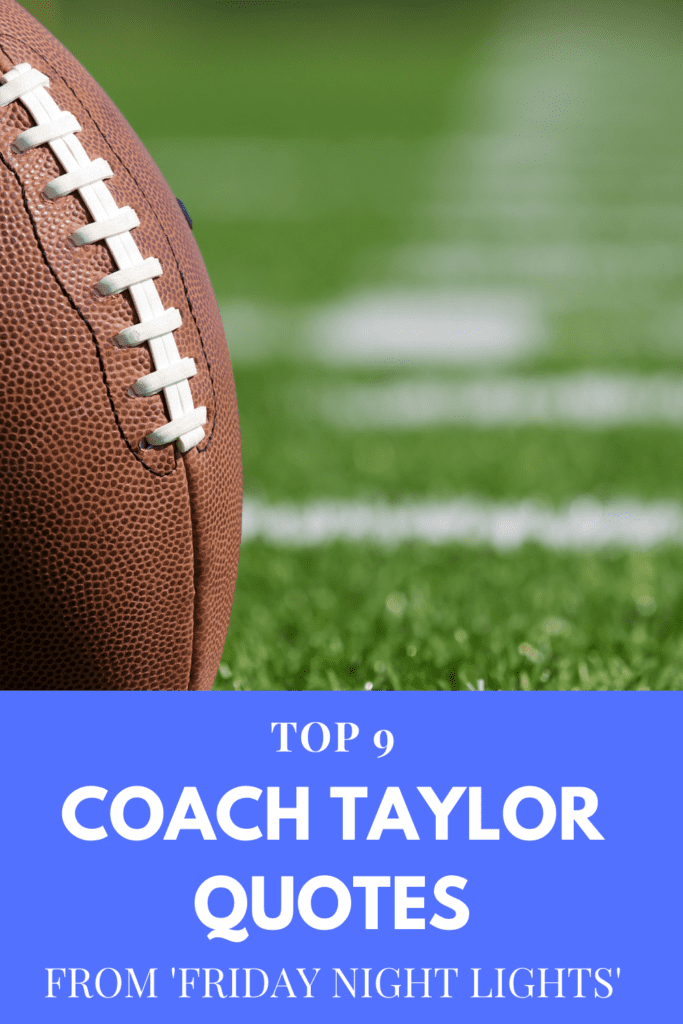 Top 9 Coach Taylor Quotes From Friday Night Lights Sarah Scoop