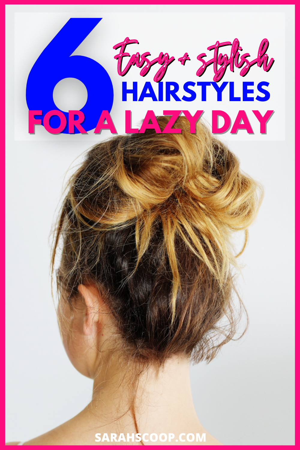 6 Easy & Stylish Hairstyles For a Lazy Day | Sarah Scoop
